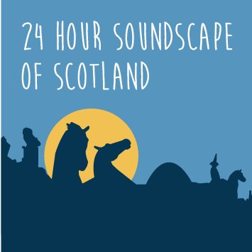 24 Hour Soundscape of Scotland – Submissions Open!